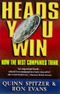 Heads You Win How The Best Companies Thi