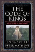 The Code of Kings: The Language of Seven Sacred Maya Temples and Tombs Cover