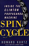 Spin Cycle: Inside the Clinton Propaganda Machine Cover