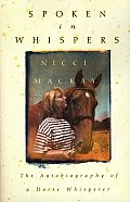 Spoken in Whispers: The Autobiography of a Horse Whisperer