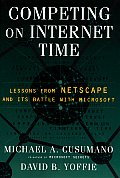 Competing On Internet Time Lessons From
