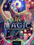 Life Magic The Power Of Positive Witch C