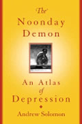Noonday Demon An Atlas of Depression