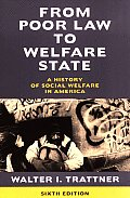 From Poor Law to Welfare State: A History of Social Welfare in America (6th Edition) Cover