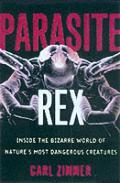 Parasite Rex Inside The Bizarre World Of
