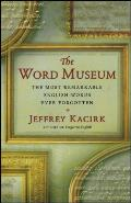 Word Museum The Most Remarkable English Words Ever Forgotten