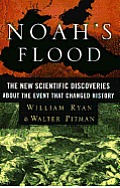 Noahs Flood The New Scientific Discoveries about the Event That Changed History