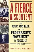 Fierce Discontent The Rise & Fall Of The