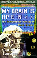 My Brain Is Open : the Mathematical Journeys of  Paul Erdos (98 Edition)