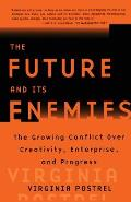 Future and Its Enemies : the Growing Conflict Over Creativity, Enterprise, and Progress (98 Edition)