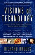 Visions of Technology A Century of Vital Debate about Machines Systems & the Human World