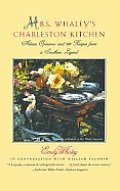 Mrs Whaleys Charleston Kitchen Advice Opinions & 100 Recipes from a Southern Legend