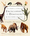 The Simon & Schuster Encyclopedia of Dinosaurs and Prehistoric Creatures: A Visual Who's Who of Prehistoric Life