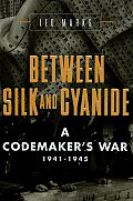 Between Silk & Cyanide A Codemakers War