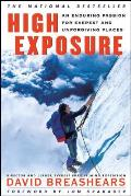 High Exposure An Enduring Passion for Everest & Unforgiving Places