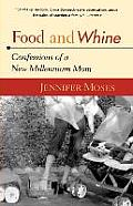 Food and Whine: Confessions of a New Millennium Mom
