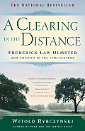 A Clearing In the Distance: Frederick Law Olmsted and America in the Nineteenth Century Cover