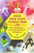 Move Your Stuff, Change Your Life: How to Use Feng Shui to Get Love, Money, Respect, and Happiness Cover