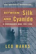 Between Silk & Cyanide A Codemakers War 1941 1945