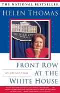 Front Row at the White House My Life & Times