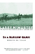 In a Narrow Grave : Essays on Texas (89 Edition)