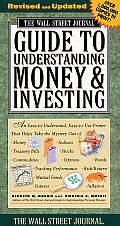 Wall Street Journal Guide To Understanding Money & Investing