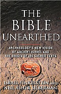 Bible Unearthed Archaeologys New Vision of Ancient Israel & the Origin of Its Sacred Texts