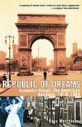 Republic of Dreams: Greenwich Village: The American Bohemia, 1910-1960