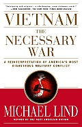 Vietnam: the Necessary War : a Reinterpretation of America's Most Disastrous Military Conflict (99 Edition)