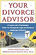 Your Divorce Advisor: a Lawyer and a Psychologist Guide You Through the Legal and Emotional Landscape of Divorce Cover