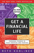 Get a Financial Life Personal Finance in Your Twenties & Thirties