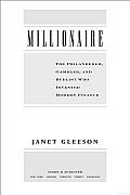 Millionaire The Philanderer Gambler & Duelist Who Invented Modern Finance
