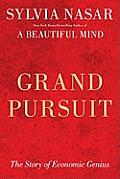 Grand pursuit; the story of economic genius