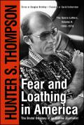 Fear & Loathing in America The Brutal Odyssey of an Outlaw Journalist