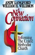 New Connection: Reforming the United Methodist Church