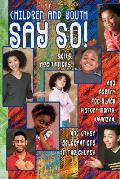 Children and Youth Say So!: Skits, Recitations, and Drill Team Poetry for Black History Month, Kwanzaa, and Other Celebrations in the Church Cover