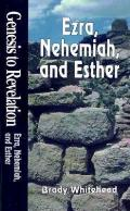 Genesis to Revelation - Ezra, Nehemiah, and Esther Student Study Book (Genesis to Revelation)