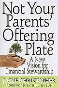 Not Your Parents Offering Plate A New Vision for Financial Stewardship