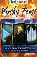 Worship Feast Charles Wesley: 12 Services Based on Wesley's Hymns (Worship Feast)