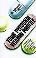 Your Personal Vitamin Profile: A Medical Scientist Shows You How to Chart Your Individual Vita
