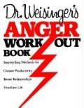 Dr Weisingers Anger Work Out Book