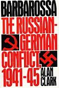 Barbarossa The Russian German Conflict 1941 45