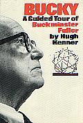 Bucky A Guided Tour Of Buckminster Fuller