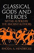 Classical Gods & Heroes Myths As Told By