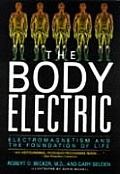 Body Electric Electromagnetism & the Foundation of Life