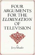 Four Arguments for the Elimination of Television Cover