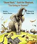 """Stand Back, Said the Elephant, """"I'm Going to Sneeze!"""""""