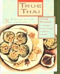 True Thai The Modern Art Of Thai Cuisine