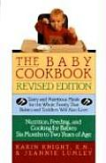 Baby Cookbook Revised Edition Tasty & Nutritious Meals for the Whole Family That Babies & Toddlers Will Also Love