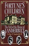 Fortune's Children: The Fall of the House of Vanderbilt Cover